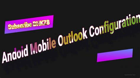 How To Configure Outlook Mail For Android Devices